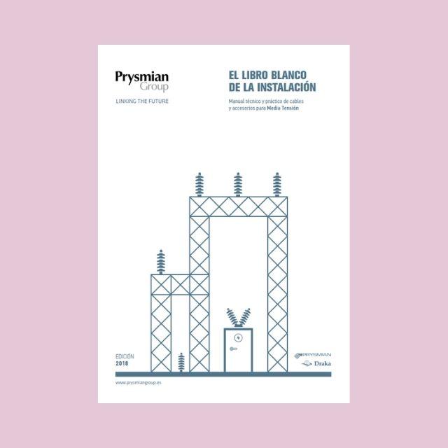 Prysmian   El Libro Blanco de la Instalaciones para Media Tensión