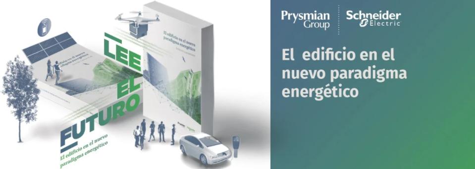 El presente y el futuro del sector de la edificación a análisis, en el nuevo libro de Schneider Electric y Prysmian Group